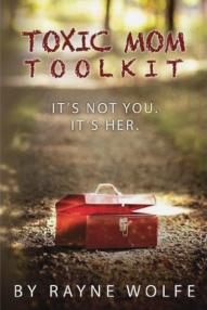 Toxic mom toolkit